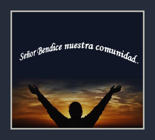 Resultado de imagen de BENDICE NUESTRA COMUNIDAD